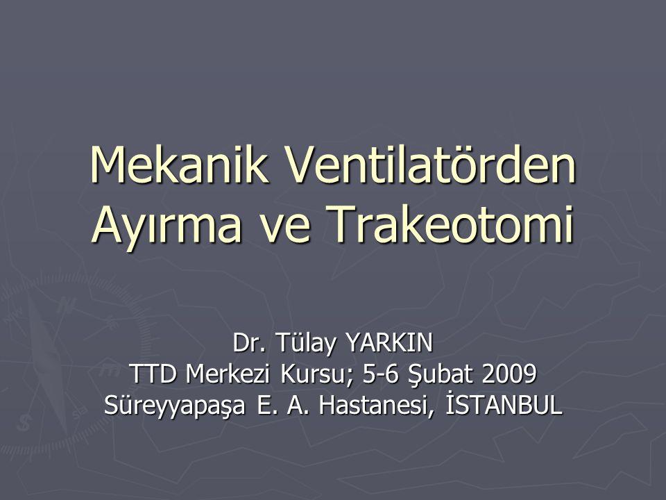 Mekanik Ventilatörden Ayırma ve Trakeotomi
