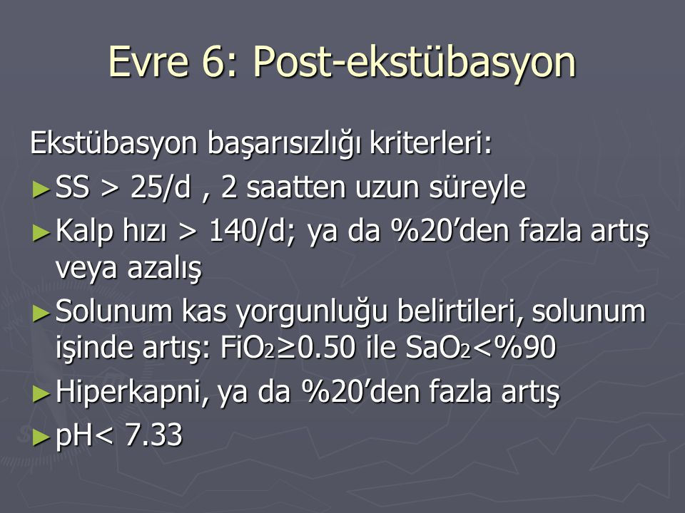 Evre 6: Post-ekstübasyon