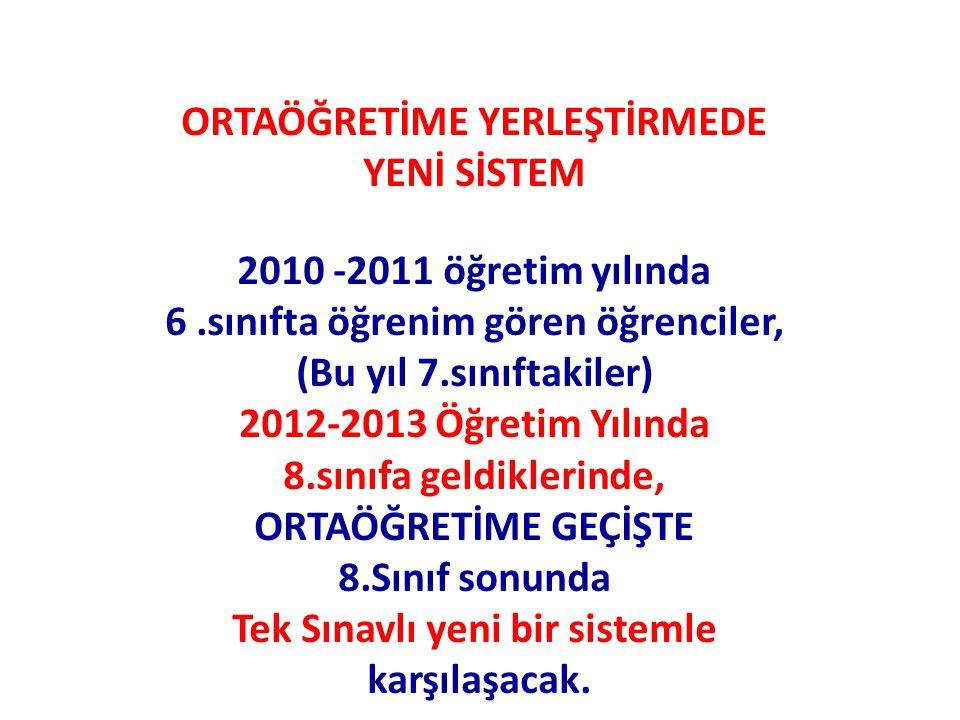 ORTAÖĞRETİME YERLEŞTİRMEDE YENİ SİSTEM 2010 -2011 öğretim yılında