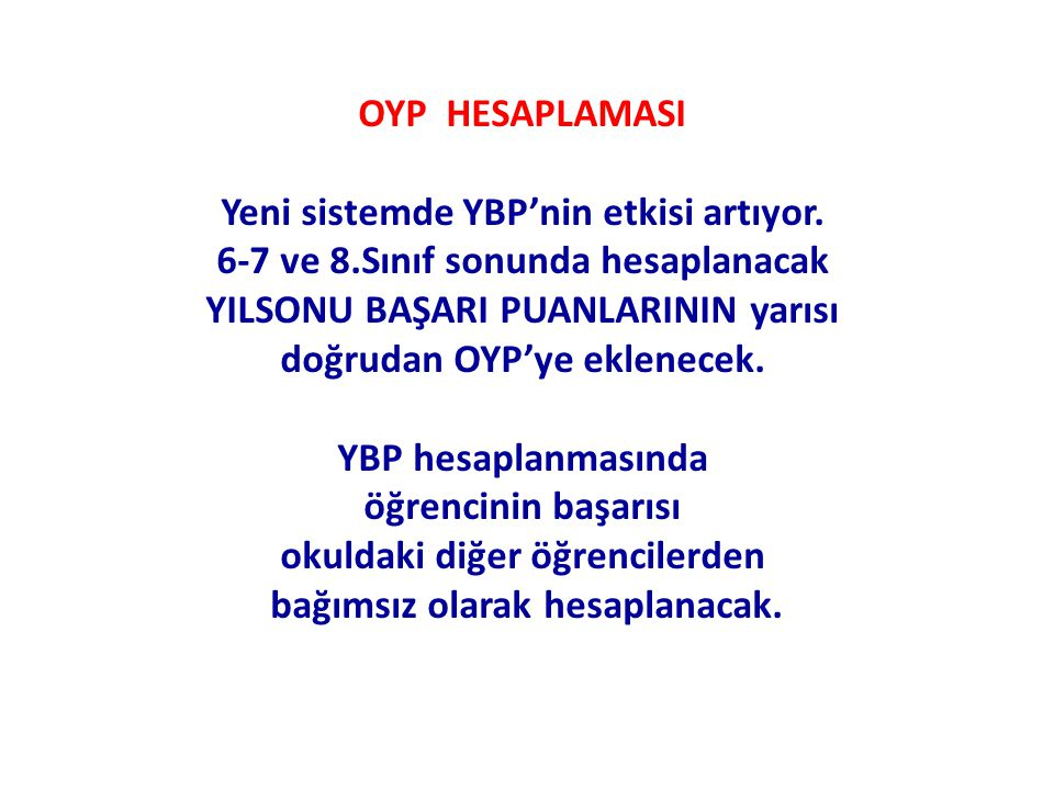 Yeni sistemde YBP'nin etkisi artıyor.