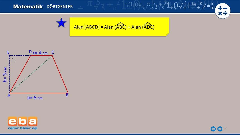Alan (ABCD) = Alan (ABC) + Alan (ADC) c= 4 cm h= 3 cm a= 6 cm