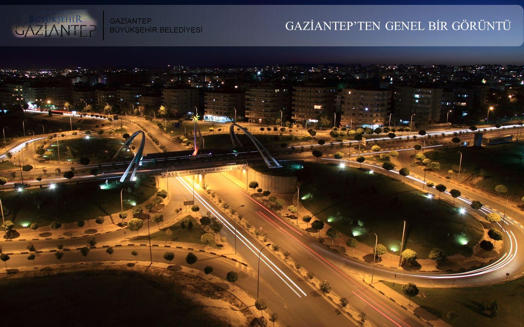 GAZİANTEP'TEN GENEL BİR GÖRÜNTÜ