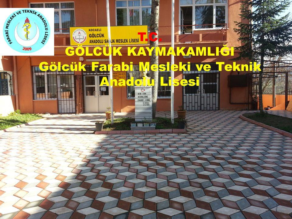 T.C. GÖLCÜK KAYMAKAMLIĞI Gölcük Farabi Mesleki ve Teknik Anadolu Lisesi