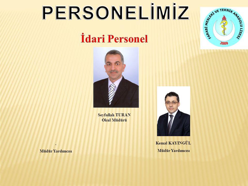 PERSONELİMİZ İdari Personel Seyfullah TURAN Okul Müdürü .