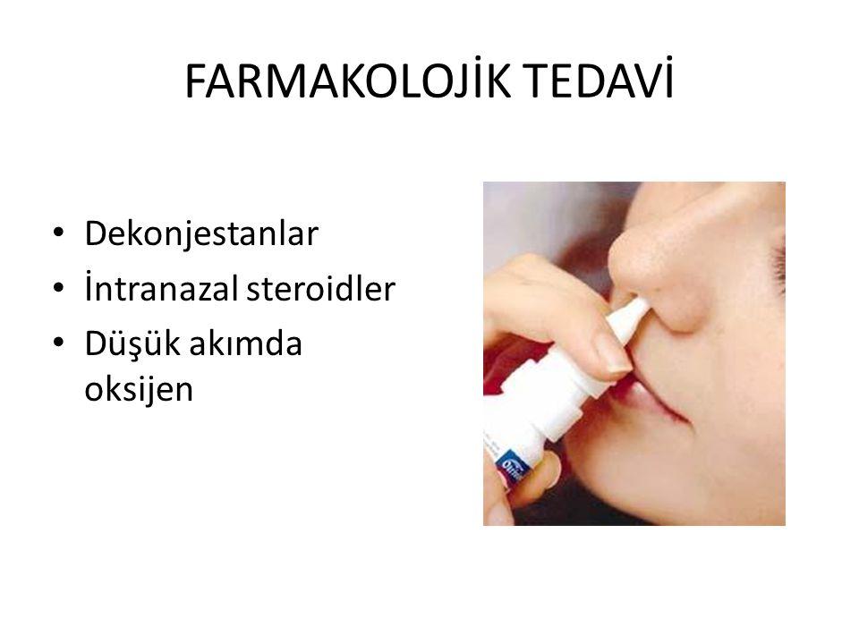 FARMAKOLOJİK TEDAVİ Dekonjestanlar İntranazal steroidler