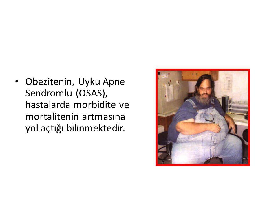 Obezitenin, Uyku Apne Sendromlu (OSAS), hastalarda morbidite ve mortalitenin artmasına yol açtığı bilinmektedir.