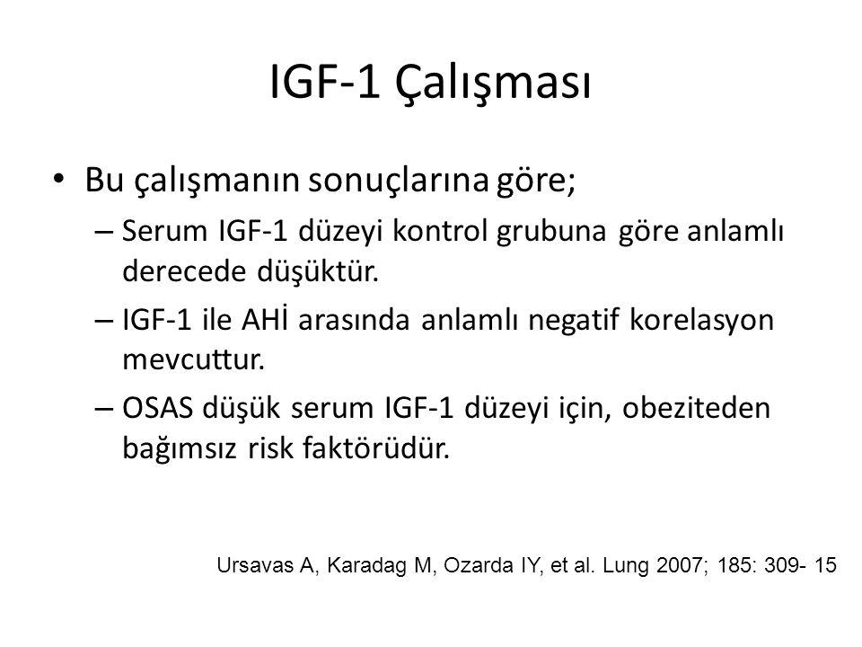 IGF-1 Çalışması Bu çalışmanın sonuçlarına göre;