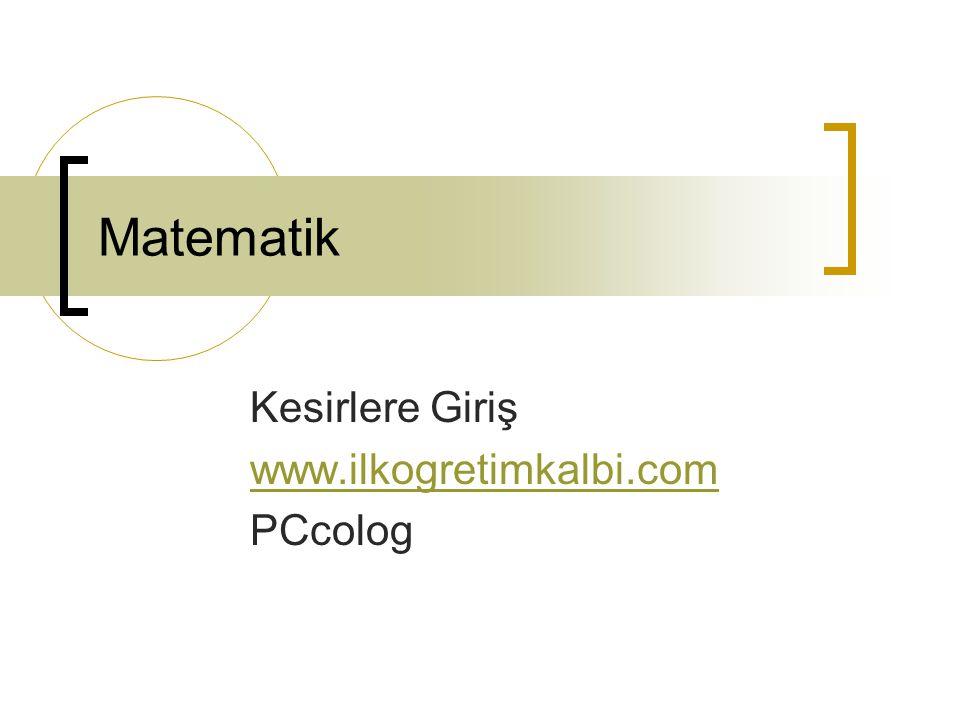 Kesirlere Giriş www.ilkogretimkalbi.com PCcolog