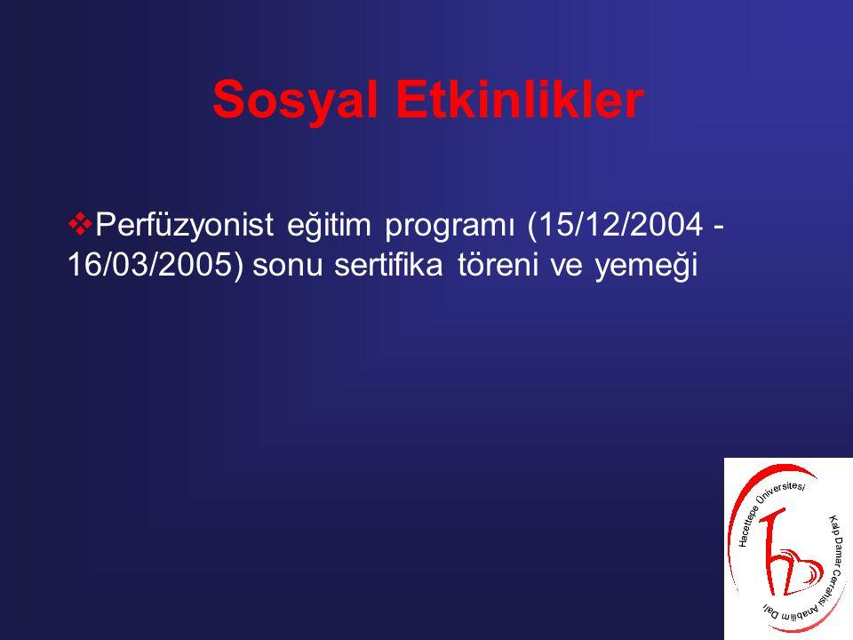 Sosyal Etkinlikler Perfüzyonist eğitim programı (15/12/2004 - 16/03/2005) sonu sertifika töreni ve yemeği.