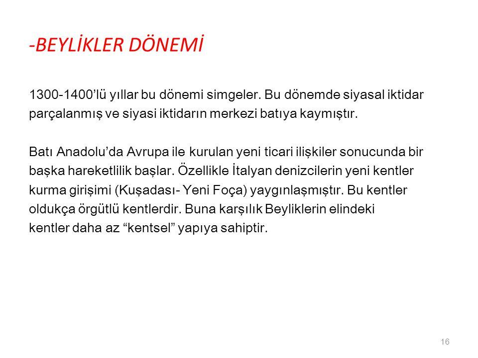 -BEYLİKLER DÖNEMİ