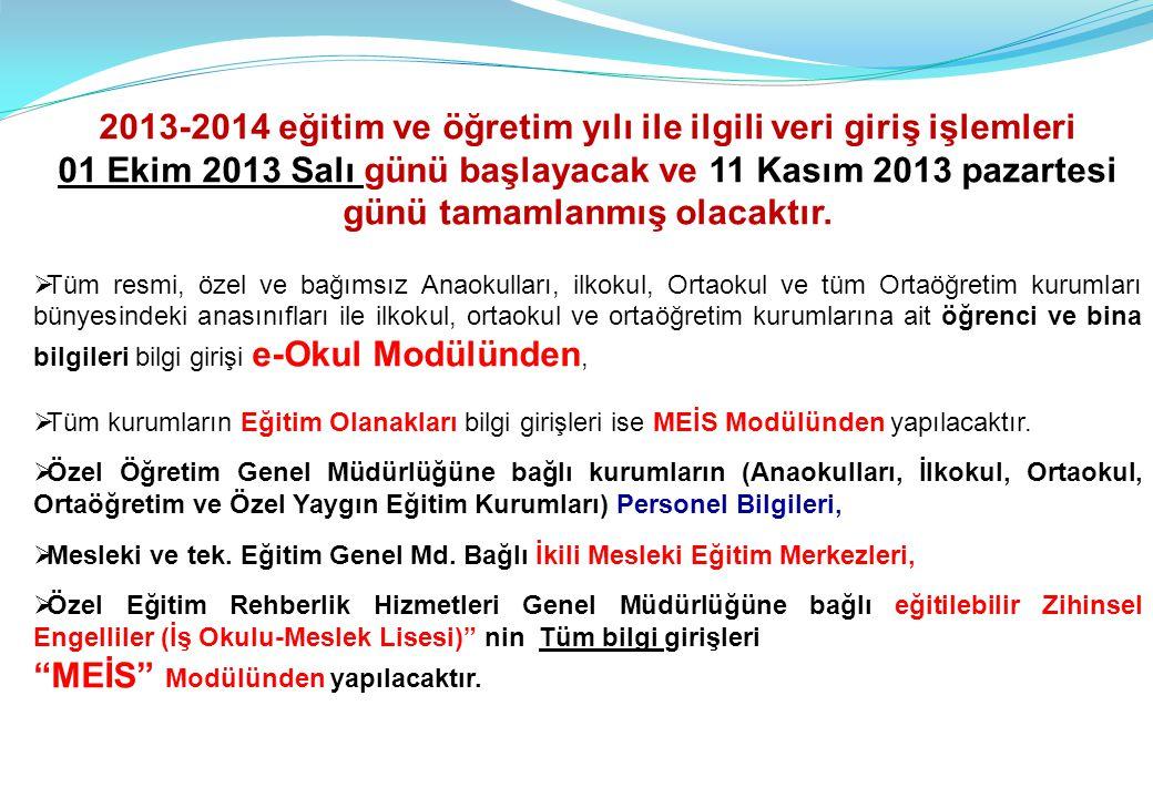 2013-2014 eğitim ve öğretim yılı ile ilgili veri giriş işlemleri