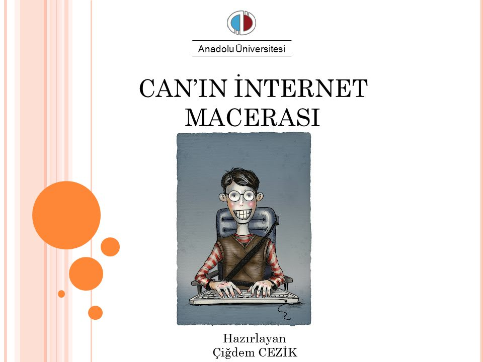 CAN'IN İNTERNET MACERASI