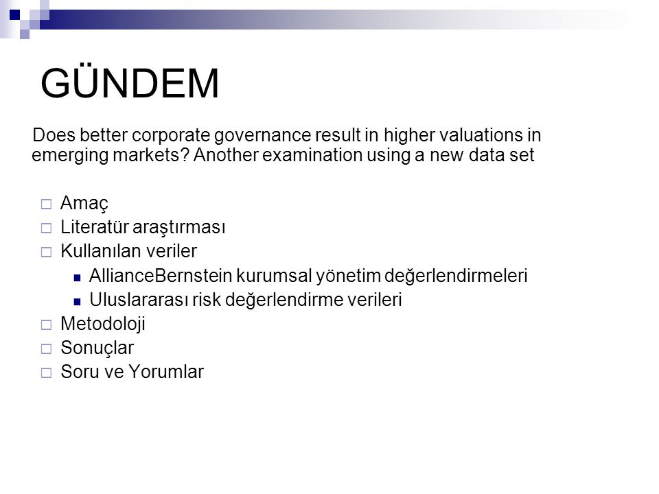 GÜNDEM Does better corporate governance result in higher valuations in emerging markets Another examination using a new data set.