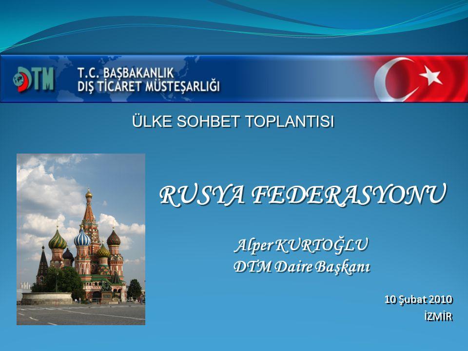 RUSYA FEDERASYONU Alper KURTOĞLU DTM Daire Başkanı