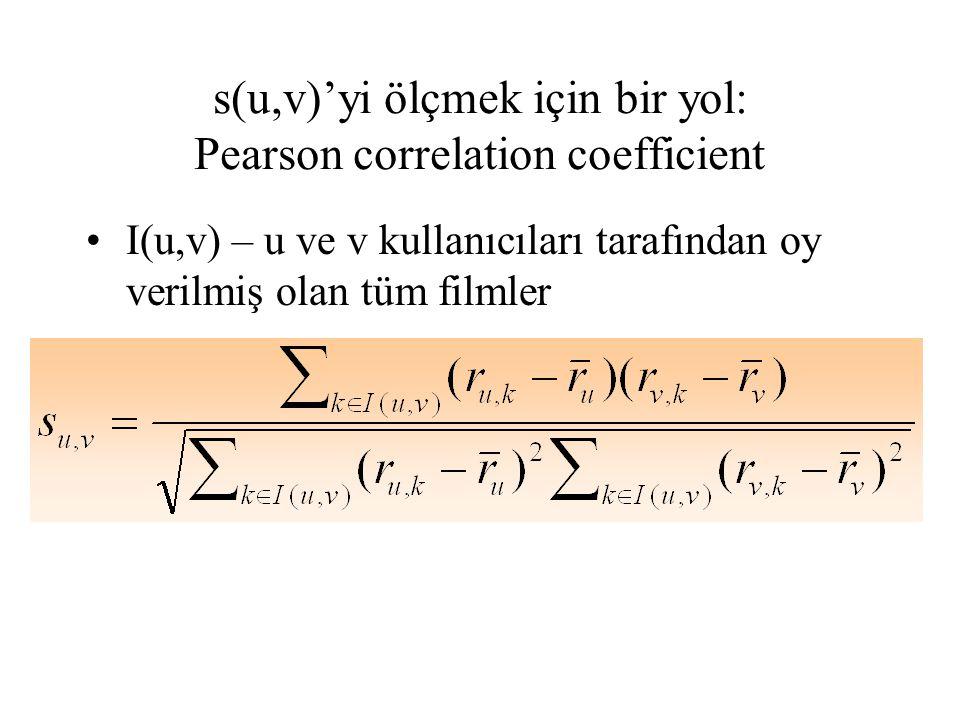 s(u,v)'yi ölçmek için bir yol: Pearson correlation coefficient
