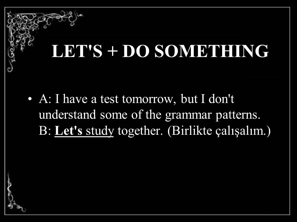 LET S + DO SOMETHING