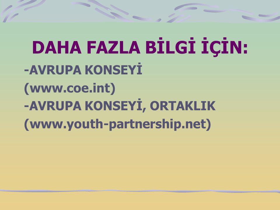 DAHA FAZLA BİLGİ İÇİN: -AVRUPA KONSEYİ (www.coe.int)