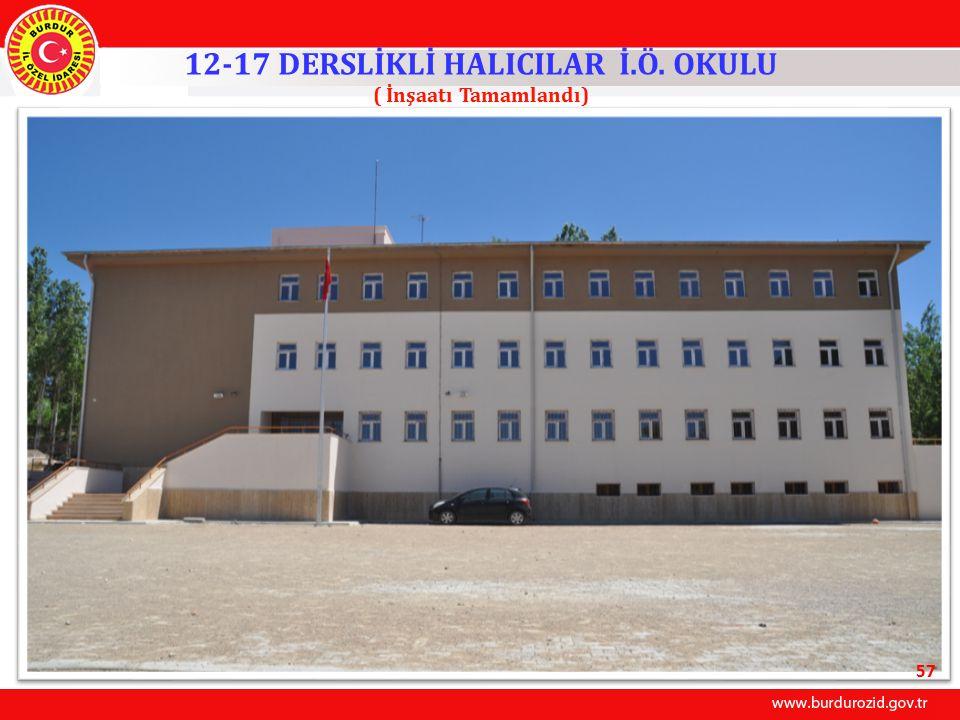 12-17 DERSLİKLİ HALICILAR İ.Ö. OKULU ( İnşaatı Tamamlandı)