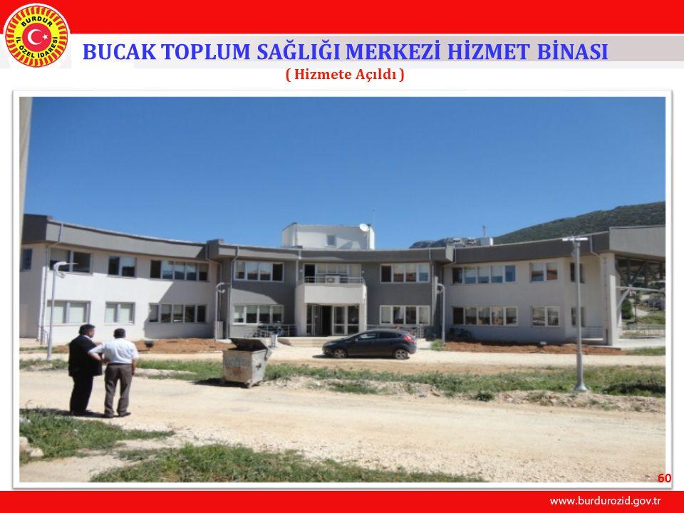 BUCAK TOPLUM SAĞLIĞI MERKEZİ HİZMET BİNASI ( Hizmete Açıldı )