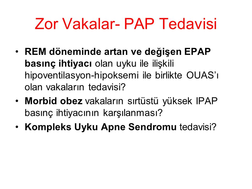Zor Vakalar- PAP Tedavisi