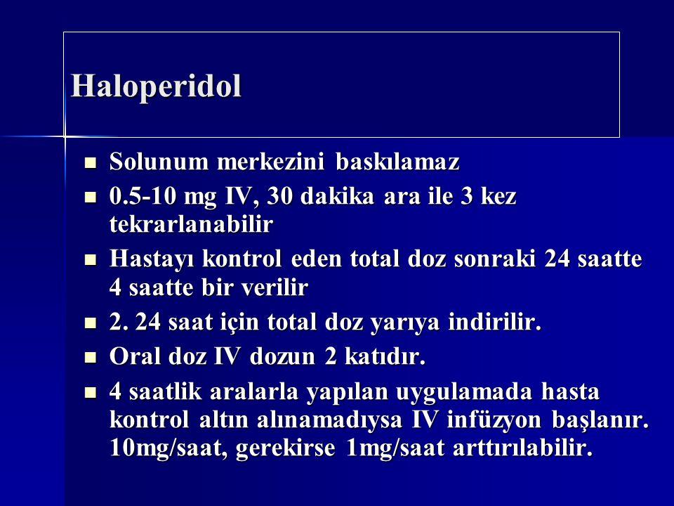 Haloperidol Solunum merkezini baskılamaz