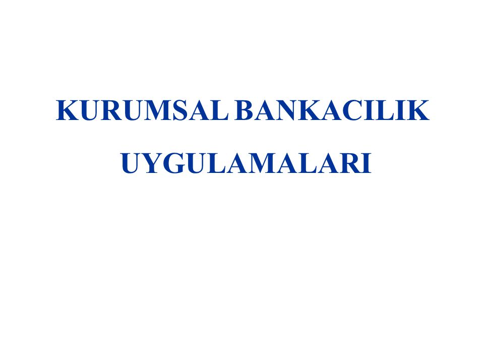 KURUMSAL BANKACILIK UYGULAMALARI