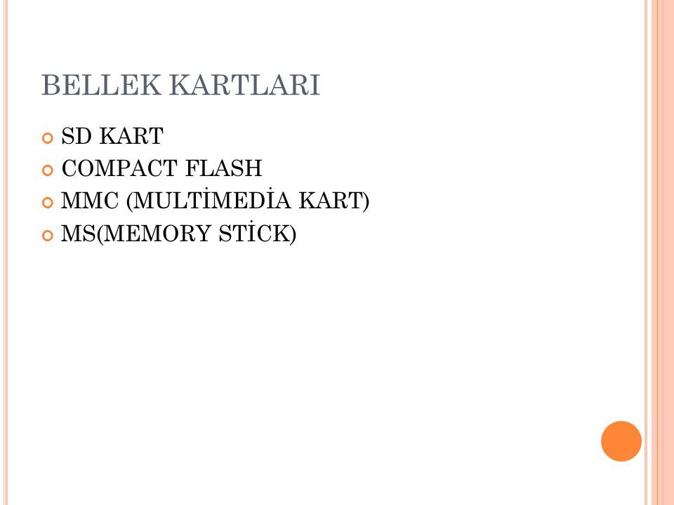 BELLEK KARTLARI SD KART COMPACT FLASH MMC (MULTİMEDİA KART)