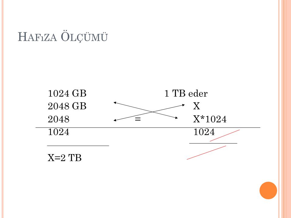 Hafıza Ölçümü 1024 GB 1 TB eder 2048 GB X 2048 = X*1024 1024 1024