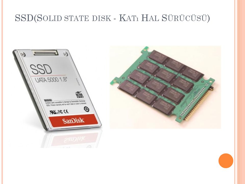 SSD(Solid state disk - Katı Hal Sürücüsü)