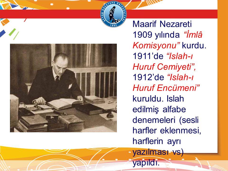 Maarif Nezareti 1909 yılında İmlâ Komisyonu kurdu