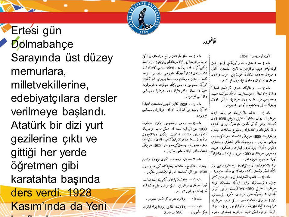 Ertesi gün Dolmabahçe Sarayında üst düzey memurlara, milletvekillerine, edebiyatçılara dersler verilmeye başlandı.