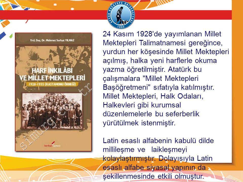 24 Kasım 1928 de yayımlanan Millet Mektepleri Talimatnamesi gereğince, yurdun her köşesinde Millet Mektepleri açılmış, halka yeni harflerle okuma yazma öğretilmiştir. Atatürk bu çalışmalara Millet Mektepleri Başöğretmeni sıfatıyla katılmıştır. Millet Mektepleri, Halk Odaları, Halkevleri gibi kurumsal düzenlemelerle bu seferberlik yürütülmek istenmiştir.