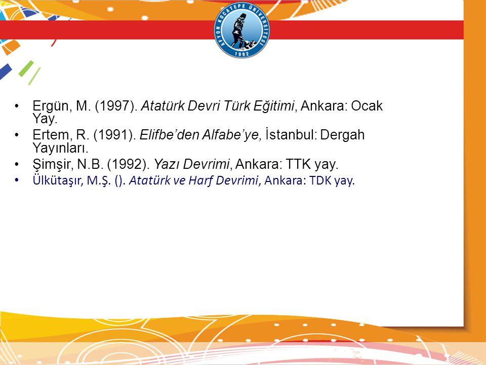 Ergün, M. (1997). Atatürk Devri Türk Eğitimi, Ankara: Ocak Yay.