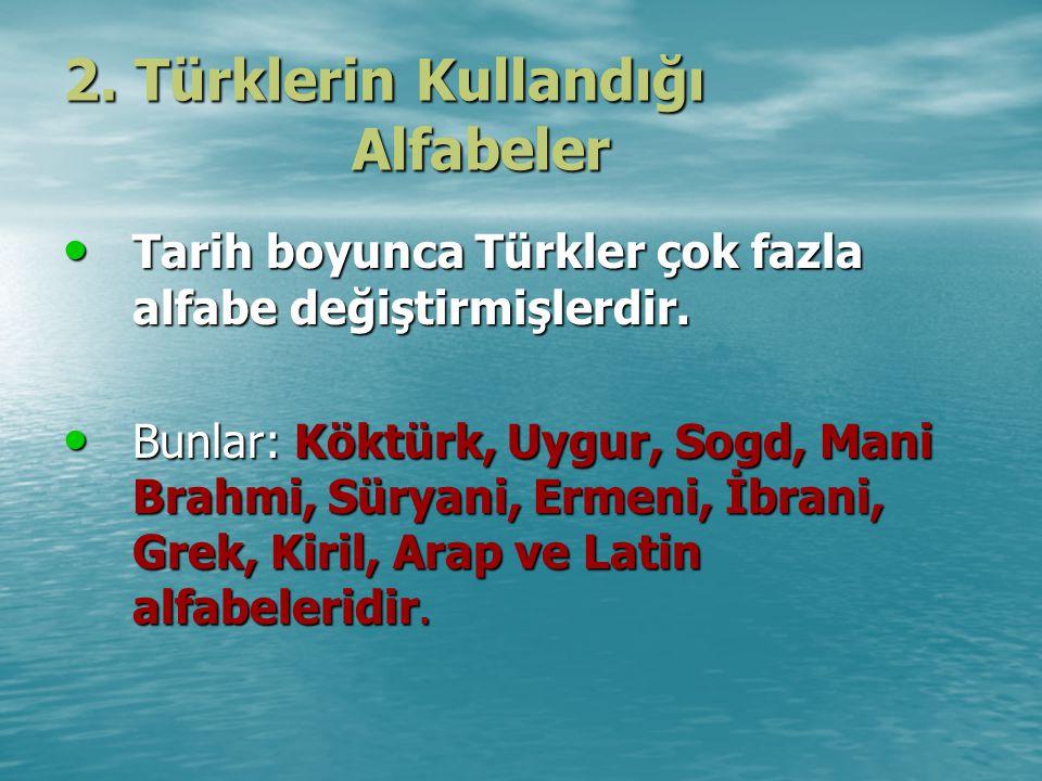 2. Türklerin Kullandığı Alfabeler