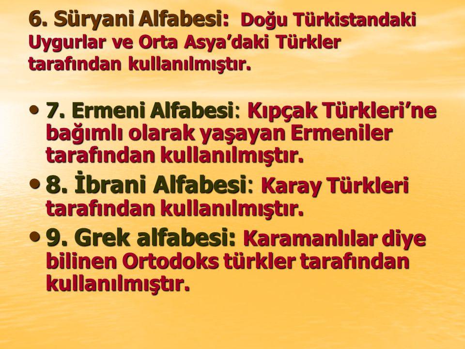8. İbrani Alfabesi: Karay Türkleri tarafından kullanılmıştır.