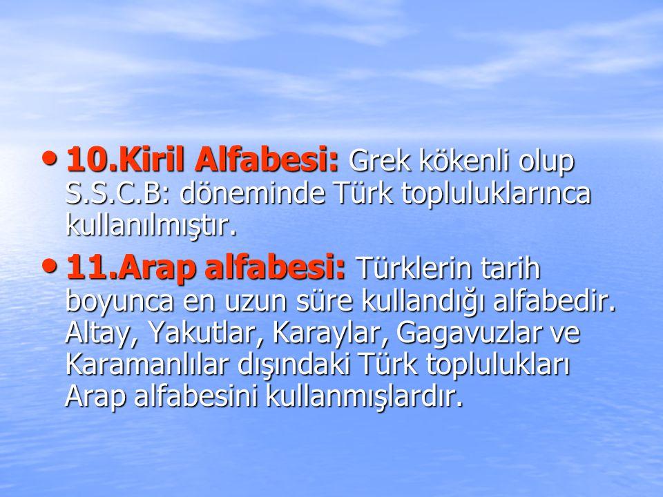 10. Kiril Alfabesi: Grek kökenli olup S. S. C