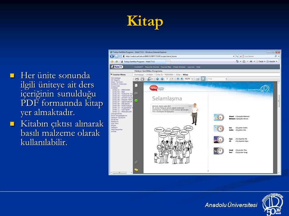 Kitap Her ünite sonunda ilgili üniteye ait ders içeriğinin sunulduğu PDF formatında kitap yer almaktadır.