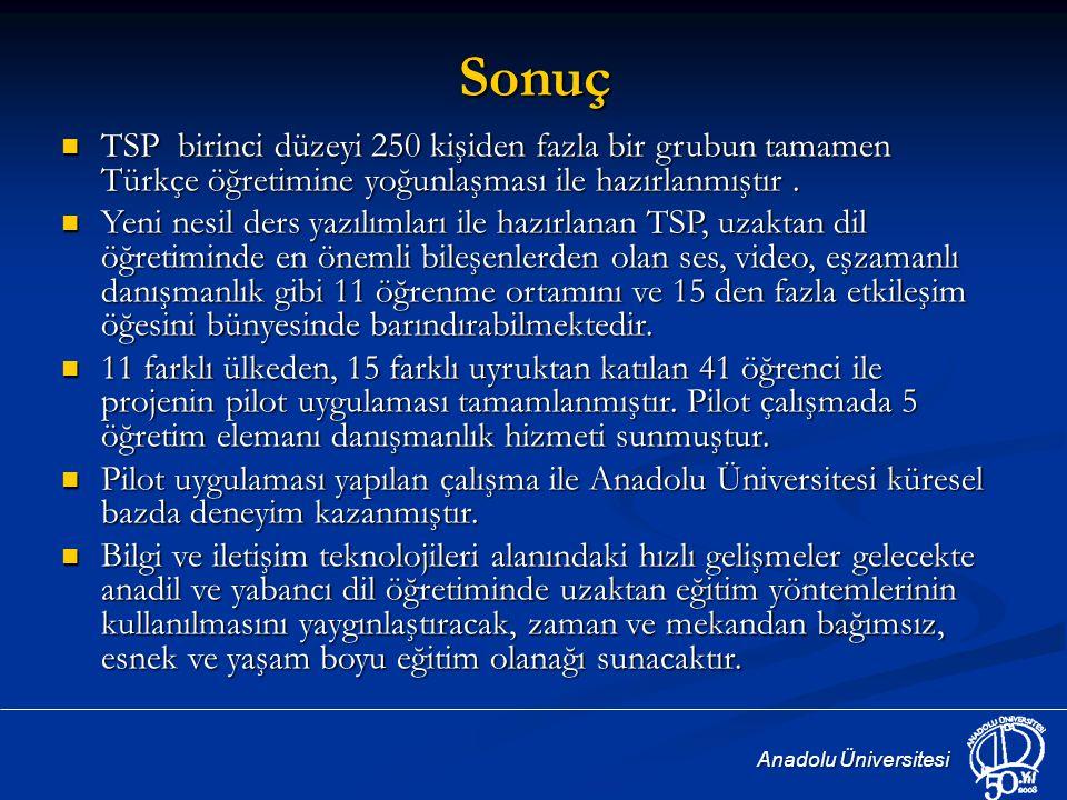 Sonuç TSP birinci düzeyi 250 kişiden fazla bir grubun tamamen Türkçe öğretimine yoğunlaşması ile hazırlanmıştır .