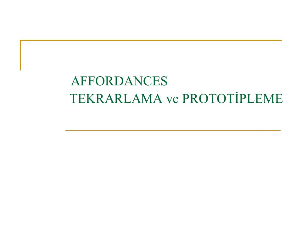 AFFORDANCES TEKRARLAMA ve PROTOTİPLEME
