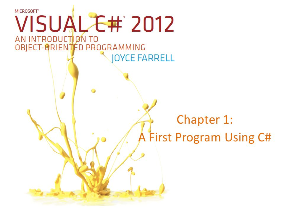 Chapter 1: A First Program Using C#