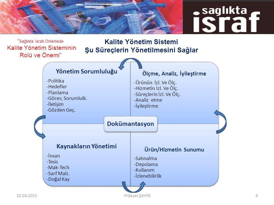 Kalite Yönetim Sistemi Şu Süreçlerin Yönetilmesini Sağlar