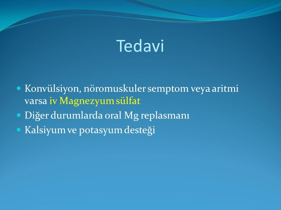 Tedavi Konvülsiyon, nöromuskuler semptom veya aritmi varsa iv Magnezyum sülfat. Diğer durumlarda oral Mg replasmanı.