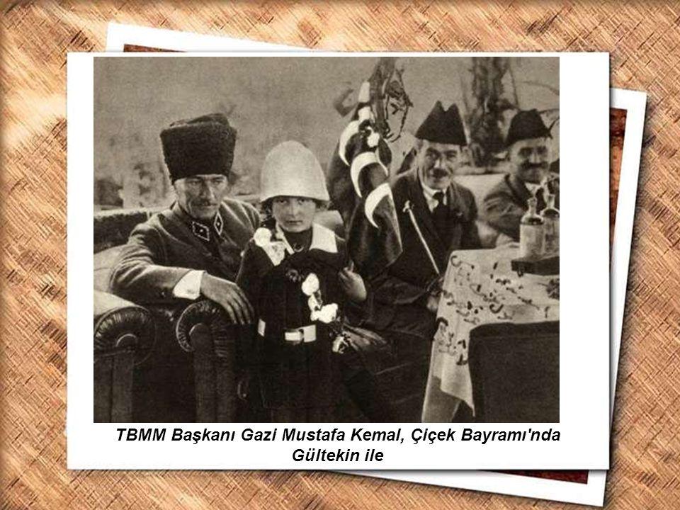 TBMM Başkanı Gazi Mustafa Kemal, Çiçek Bayramı nda Gültekin ile