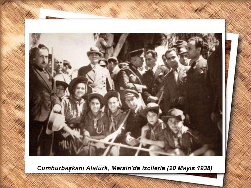 Cumhurbaşkanı Atatürk, Mersin de izcilerle (20 Mayıs 1938)