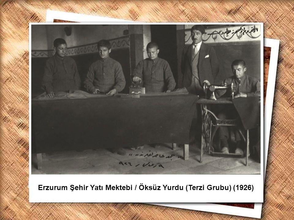 Erzurum Şehir Yatı Mektebi / Öksüz Yurdu (Terzi Grubu) (1926)