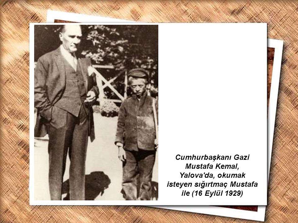 Cumhurbaşkanı Gazi Mustafa Kemal, Yalova da, okumak isteyen sığırtmaç Mustafa ile (16 Eylül 1929)