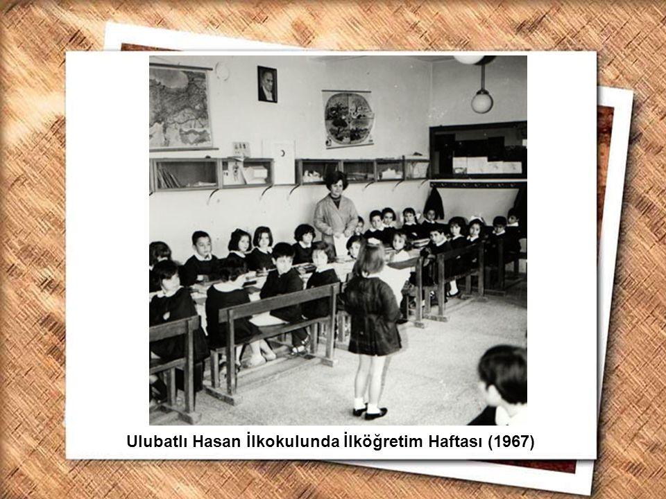Ulubatlı Hasan İlkokulunda İlköğretim Haftası (1967)