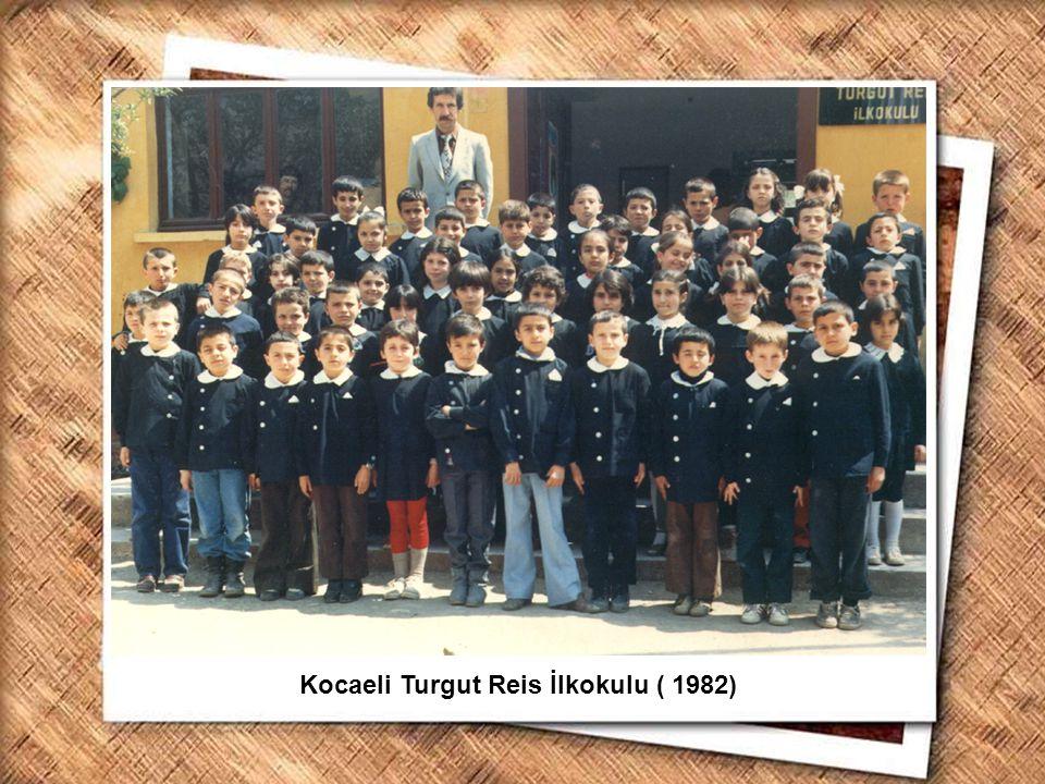 Kocaeli Turgut Reis İlkokulu ( 1982)