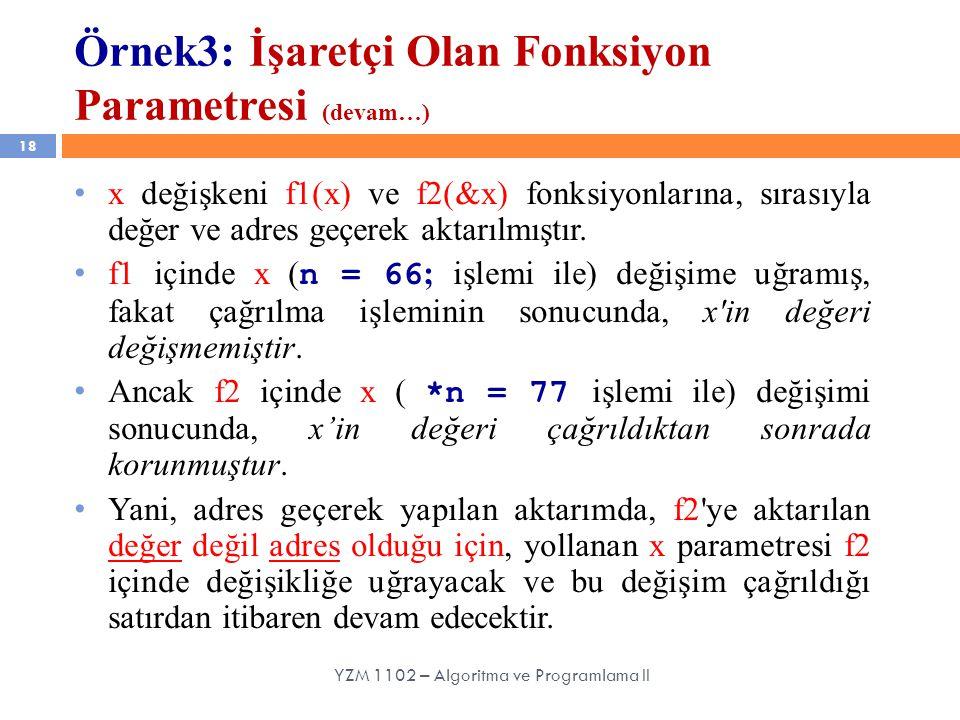 Örnek3: İşaretçi Olan Fonksiyon Parametresi (devam…)