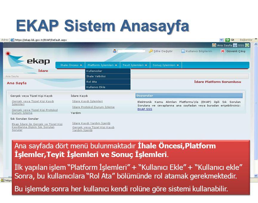 EKAP Sistem Anasayfa Ana sayfada dört menü bulunmaktadır İhale Öncesi,Platform İşlemler,Teyit İşlemleri ve Sonuç İşlemleri.
